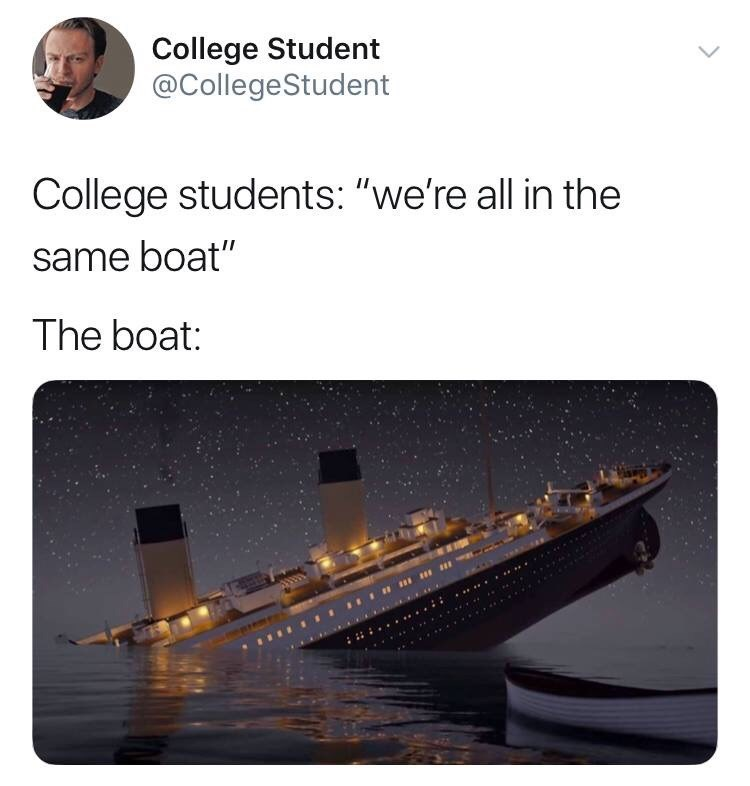 """Vehicle - College Student @CollegeStudent College students: """"we're all in the same boat"""" The boat:"""