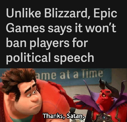 Text - Unlike Blizzard, Epic Games says it won't ban players for political speech ame at a Time Thanks, Satan