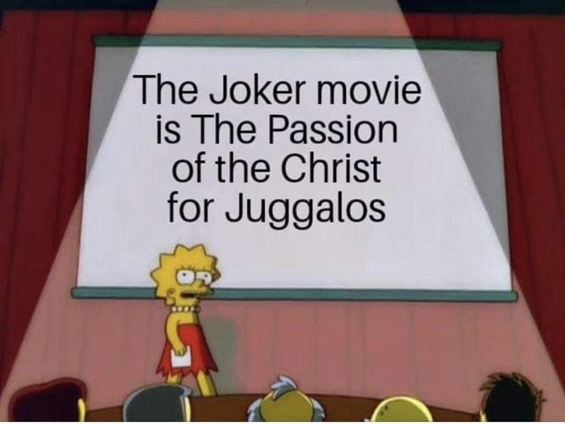 Cartoon - The Joker movie is The Passion of the Christ for Juggalos