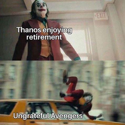 Fictional character - EXIT Thanos enjoying retirement Ungrateful Avengers