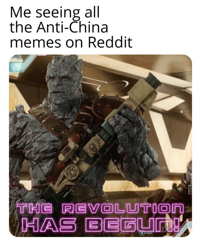 Technology - Me seeing all the Anti-China memes on Reddit THE REVOLUTION HAS BEGun! MARVEL