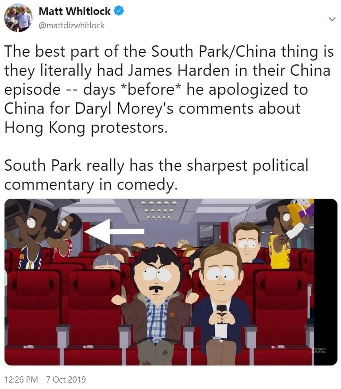Cartoon - Matt Whitlock @mattdizwhitlock The best part of the South Park/China thing is they literally had James Harden in their China episode -- days *before* he apologized to China for Daryl Morey's comments about Hong Kong protestors. South Park really has the sharpest political commentary in comedy. 5 12:26 PM 7 Oct 2019