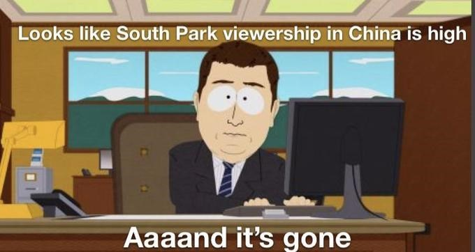 Cartoon - Looks like South Park viewership in China is high Aaaand it's gone