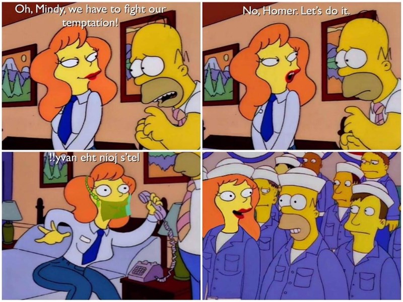 Animated cartoon - Oh, Mindy, we have to fight our temptation! No, Homer. Let's do it, lywan eht nioj s'tel