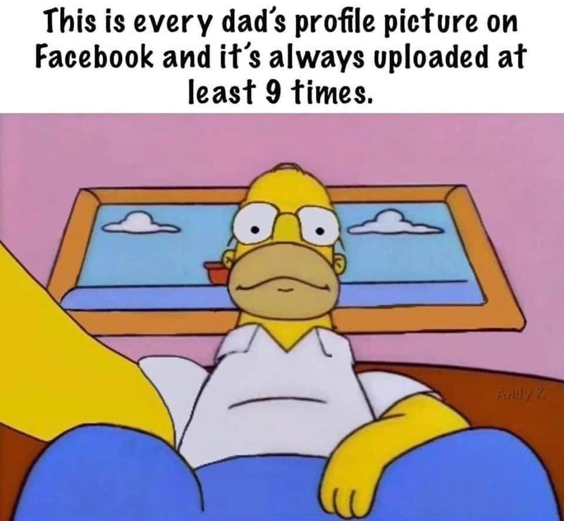 Cartoon - This is every dad's profile picture on Facebook and it's always uploaded at least 9 times. Ady