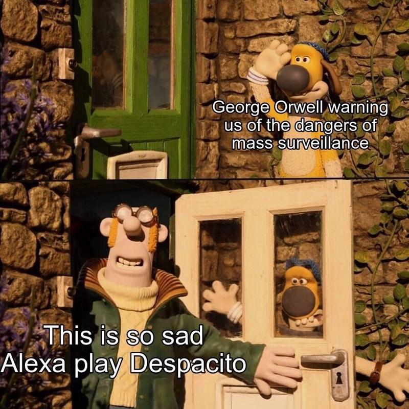 Animated cartoon - George Orwell warning us of the dangers of mass surveillance This is so sad Alexa play Despacito