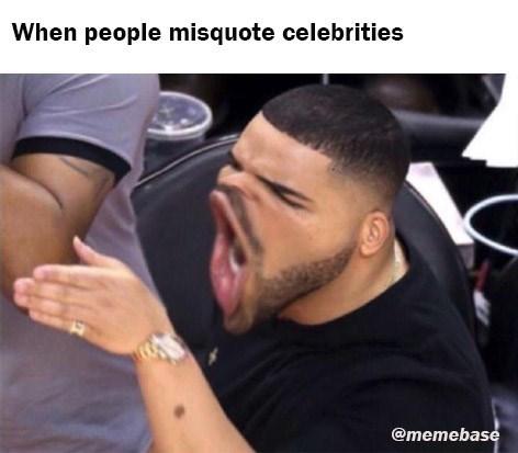 Hair - When people misquote celebrities @memebase