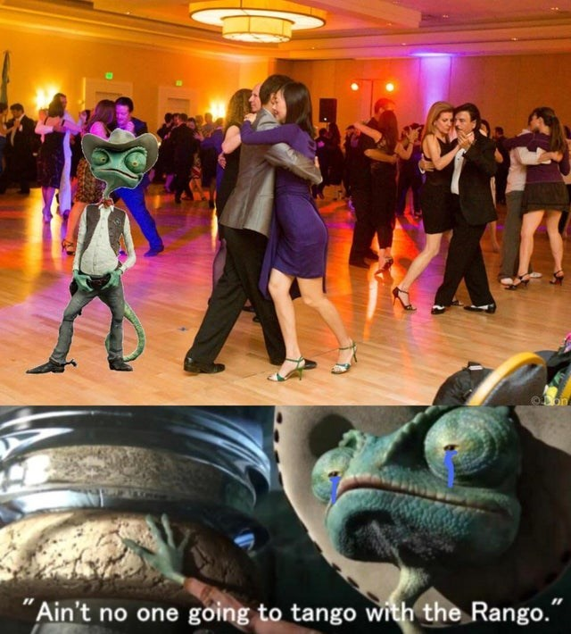 "Dance - on ""Ain't no one going to tango with the Rango."""