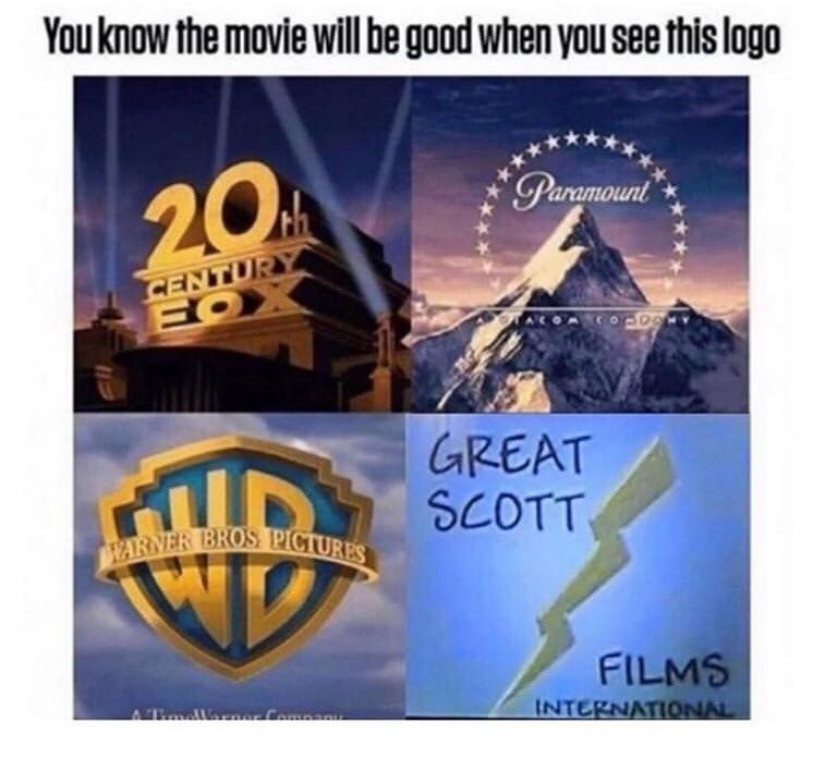 Landmark - Youknow the movie will be good when you see this logo 20F Paramount CENTURY FOX GREAT SCOTT WARNER BROS PICTURES FILMS INTERNATIONAL A Tmearor Companu