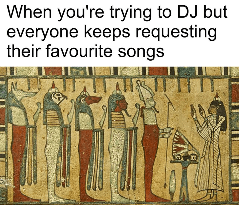 Text - When you're trying to DJ but everyone keeps requesting their favourite songs