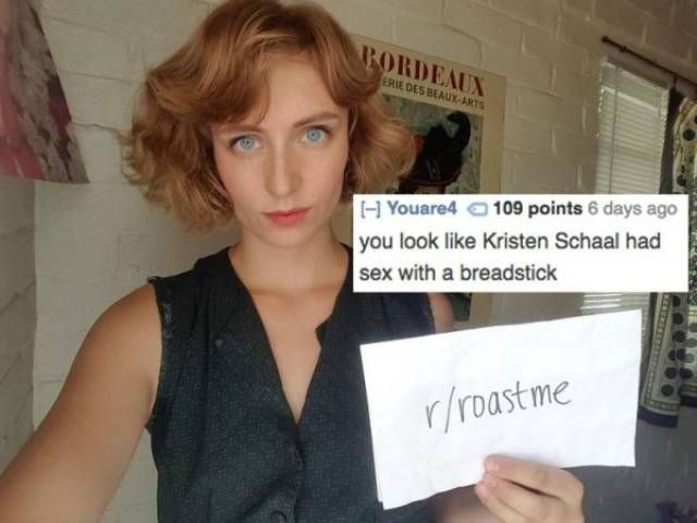 Text - BORDEAUX ERIE DES BEAUX-ARTS H Youare4 109 points 6 days ago you look like Kristen Schaal had sex with a breadstick r/roast me