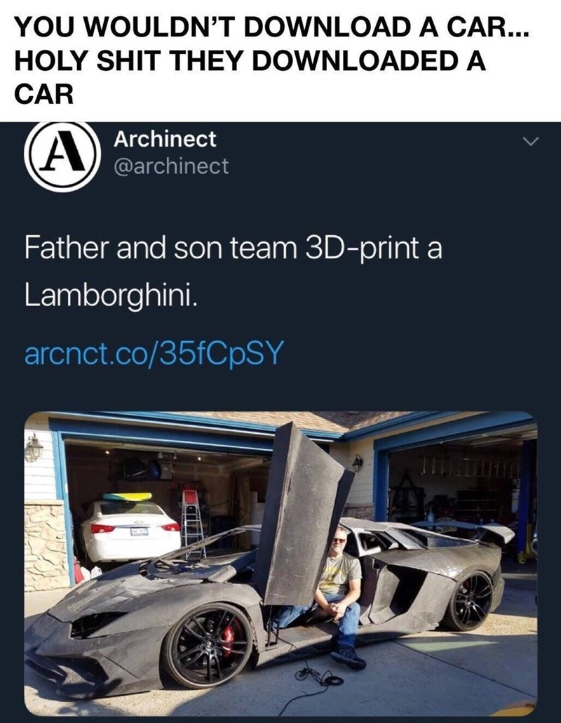 Motor vehicle - YOU WOULDN'T DOWNLOAD A CAR... HOLY SHIT THEY DOWNLOADED A CAR CAArchinect @archinect Father and son team 3D-print a Lamborghini. arcnct.co/35fCpSY