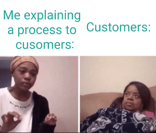 Face - Me explaining a process to Customers: cusomers: MB