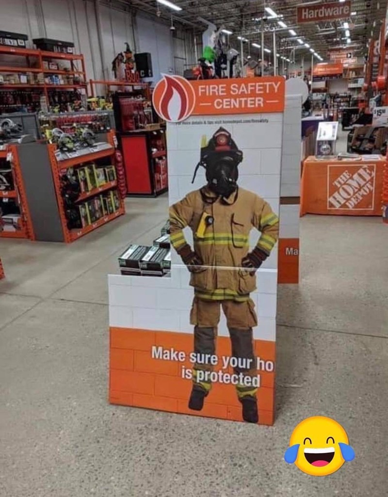 Firefighter - Hardware FIRE SAFETY -CENTER $15 DEPOT Ma Make sure your ho is protected