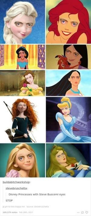 Cartoon - buildabitchworkshop: stevebruschetta: Disney Princesses with Steve Buscemi eyes STOP grt-to heshope mSce stevebrooett 38,57 notus 201
