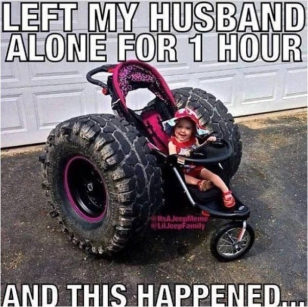 Tire - LEFT MY HUSBAND ALONE FOR 1 HOUR tSAJeeplMeme LiJeepFamily AND THIS HAPPENED...