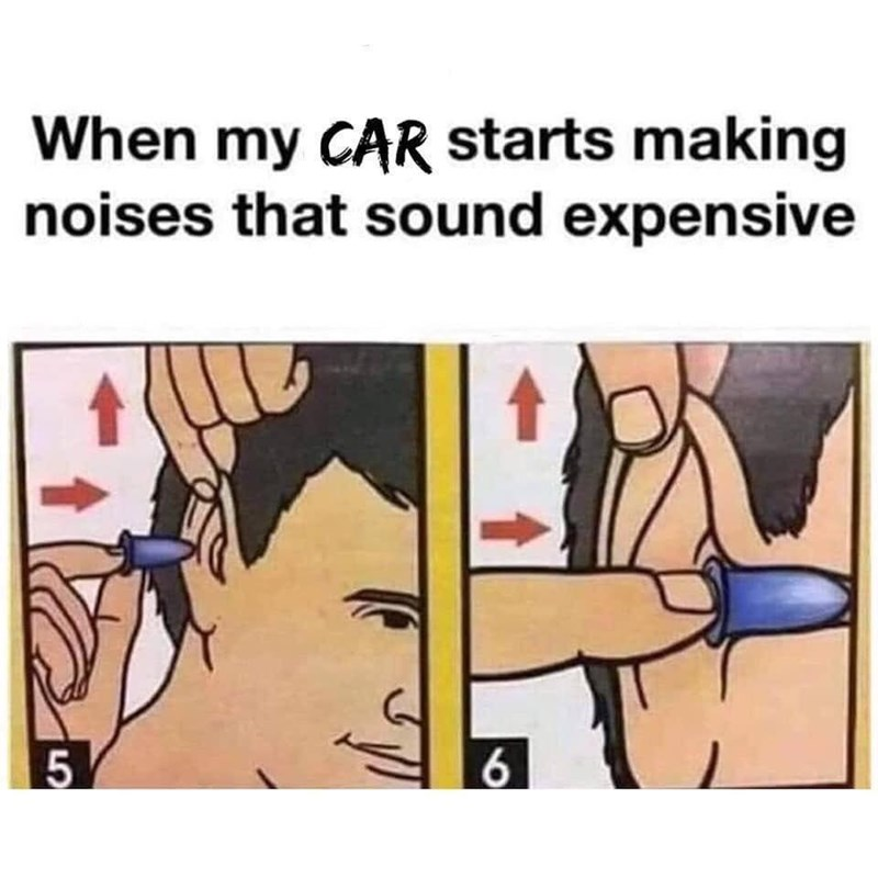 Cartoon - When my CAR starts making noises that sound expensive 6 5