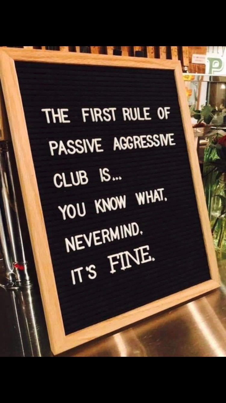 Menu - THE FIRST RULE OF PASSIVE AGGRESSIVE CLUB IS... YOU KNOW WHAT NEVERMIND. IT'S FINE
