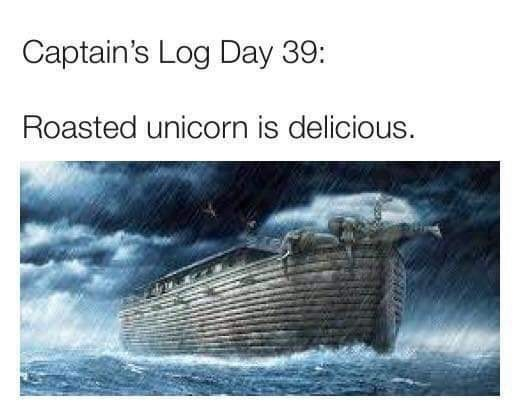 Vehicle - Captain's Log Day 39: Roasted unicorn is delicious.