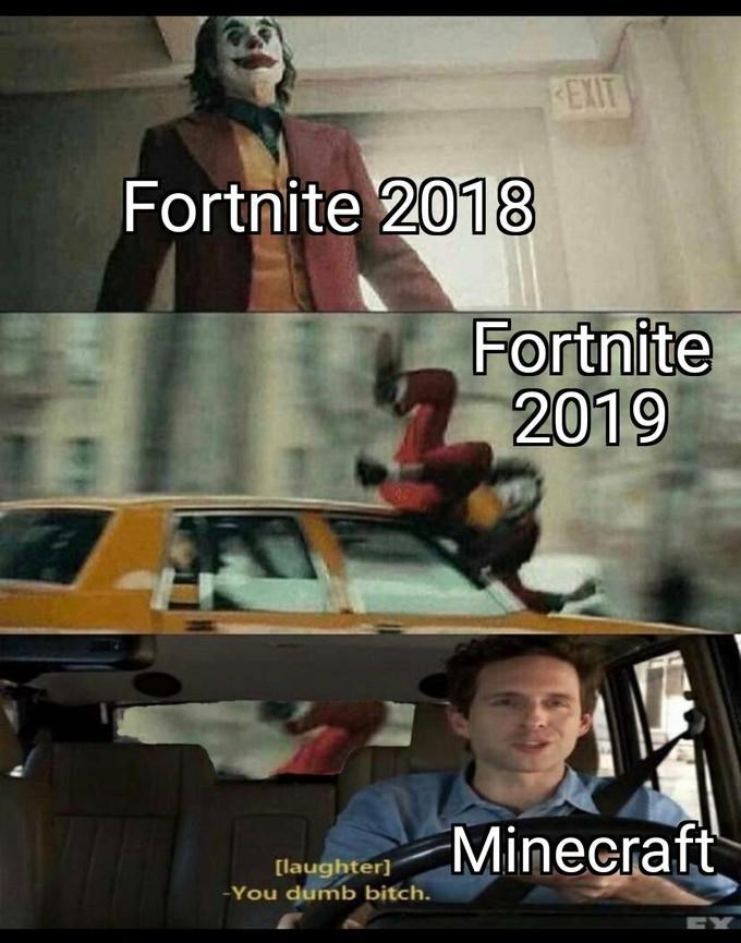 Movie - REXIT Fortnite 2018 Fortnite 2019 Minecraft [laughter] -You dumb bitch. EY