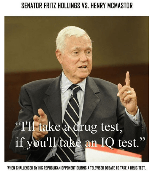 "Photo caption - SENATOR FRITZ HOLLINGS VS. HENRY MCMASTOR TIF take a drug test, if you'll take an IQ test."" לל WHEN CHALLENGED BY HIS REPUBLICAN OPPONENT DURING A TELEVISED DEBATE TO TAKE A DRUG TEST"