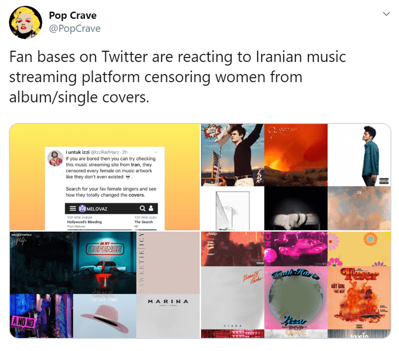 Product - Pop Crave @PopCrave Fan bases on Twitter are reacting to Iranian music streaming platform censoring women from album/single covers. i untuk izzi @lzzRaifHarz 2h If you are bored then you can try checking this music streaming site from Iran, they censored every female on music artwork like they don't even existed Search for your fav female singers and see how they totally changed the covers. MELOVAZ TOP NEW ALBUM TOP NEW ALBU Hollywood's Bleeding Post Malone The Search NF HALLESTENEELD