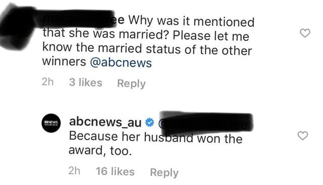 Text - ee Why was it mentioned that she was married? Please let me know the married status of the other winners @abcnews 2h 3 likes Reply abcnews_au Because her husband won the award, too. NEWS Reply 16 likes 2h