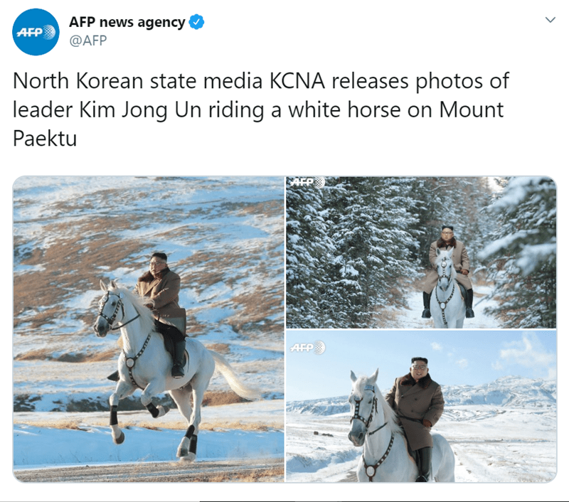 Text - AFP news agency @AFP AFP North Korean state media KCNA releases photos of leader Kim Jong Un riding a white horse on Mount Paektu AFP