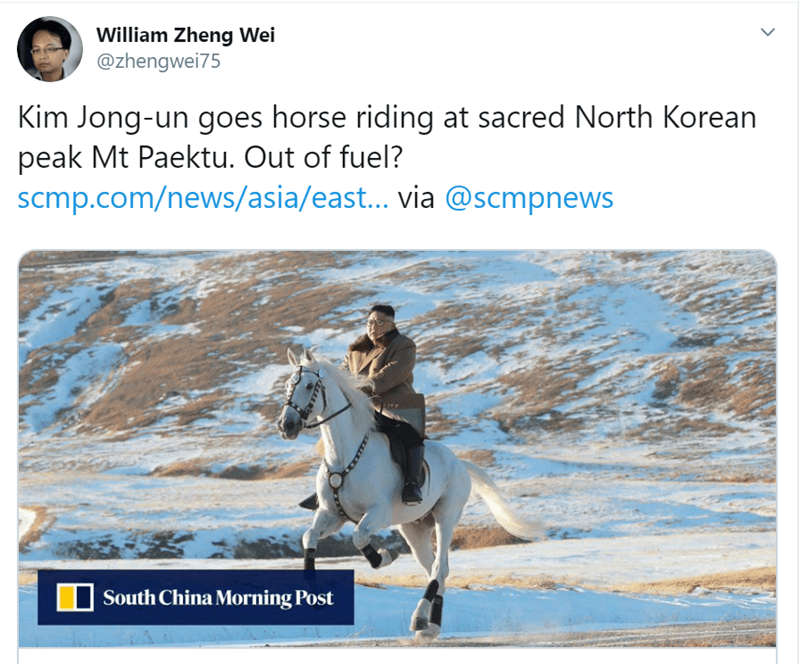 Text - William Zheng Wei @zhengwei75 Kim Jong-un goes horse riding at sacred North Korean peak Mt Paektu. Out of fuel? scmp.com/news/asia/east... via @scmpnews South China Morning Post