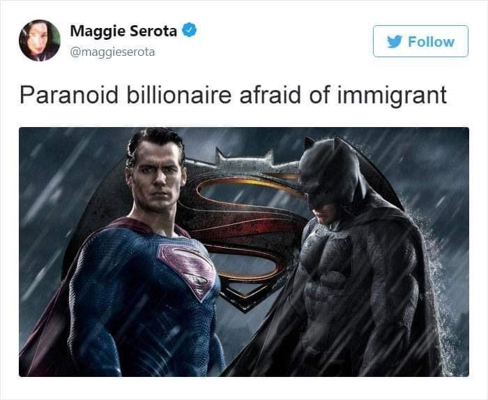 Fictional character - Maggie Serota Follow @maggieserota Paranoid billionaire afraid of immigrant
