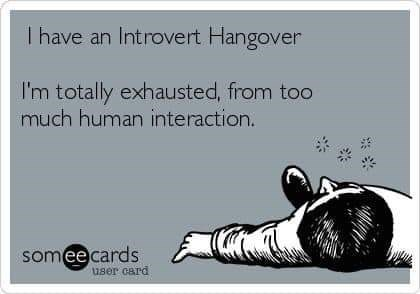Text - I have an Introvert Hangover I'm totally exhausted, from too much human interaction. somee cards user card