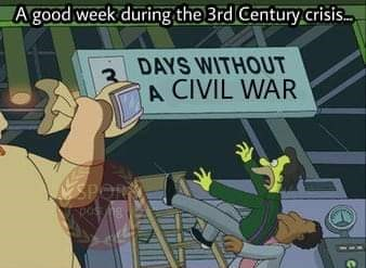 Cartoon - A good week during the 3rd Century crisis DAYS WITHOUT A CIVIL WAR SPOR