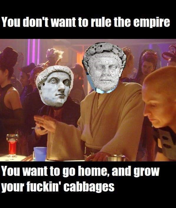 Photo caption - You don't want to rule the empire You want to go home, and grow your fuckin' cabbages