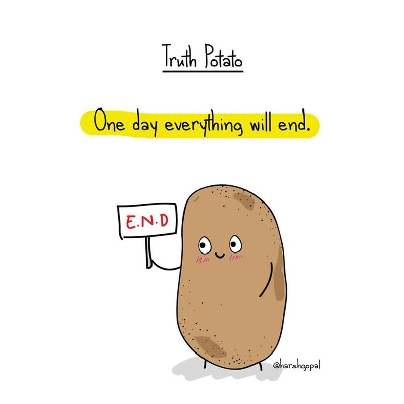 Cartoon - Truth Potato One day everything will end. E.N.D aharshopal