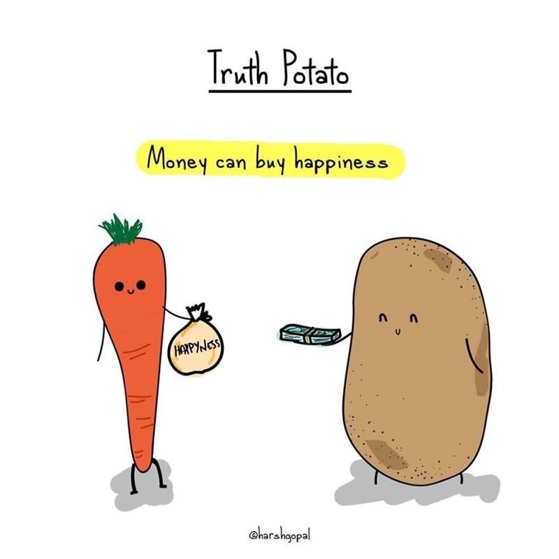 Cartoon - Truth Potato buy happiness Money can n n HARPYNESS oharshopal