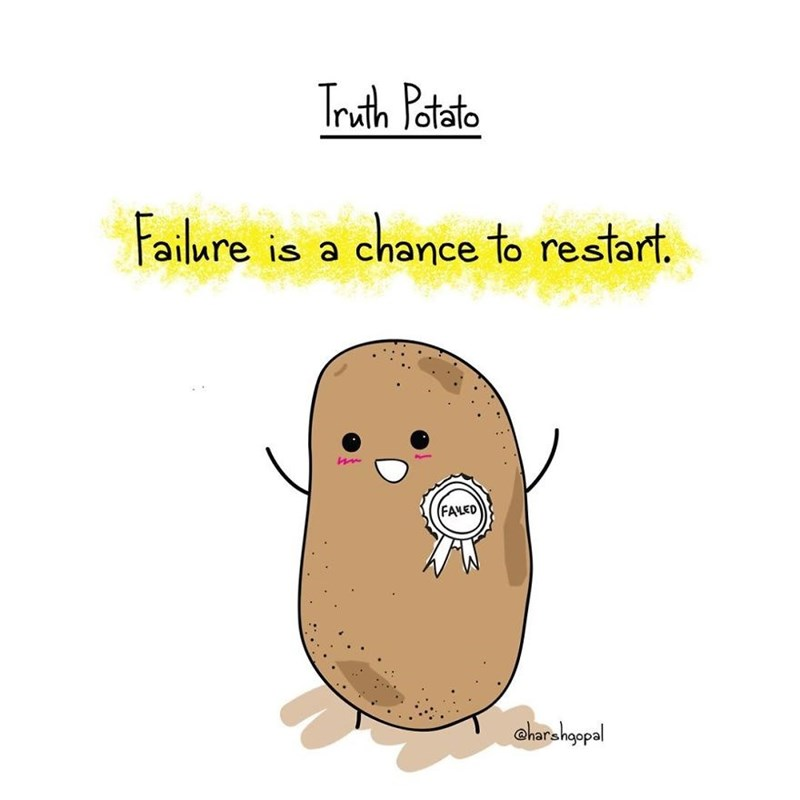 Potato - Truth Patate Failure is a chance to restart. FAVED charahopal