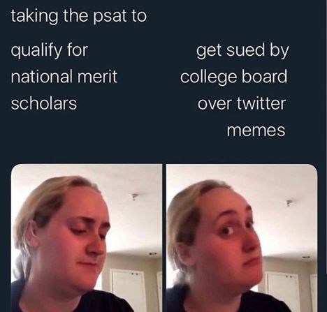 Face - taking the psat to get sued by qualify for national merit college board scholars over twitter memes