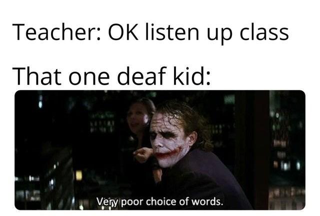 school funny memes Memes joker memes heath ledger deaf memes deaf people school memes - 9375157760