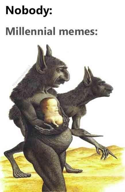 Werewolf - Nobody: Millennial memes: