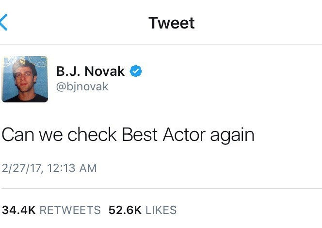 Text - Tweet B.J. Novak @bjnovak Can we check Best Actor again 2/27/17, 12:13 AM 34.4K RETWEETS 52.6K LIKES