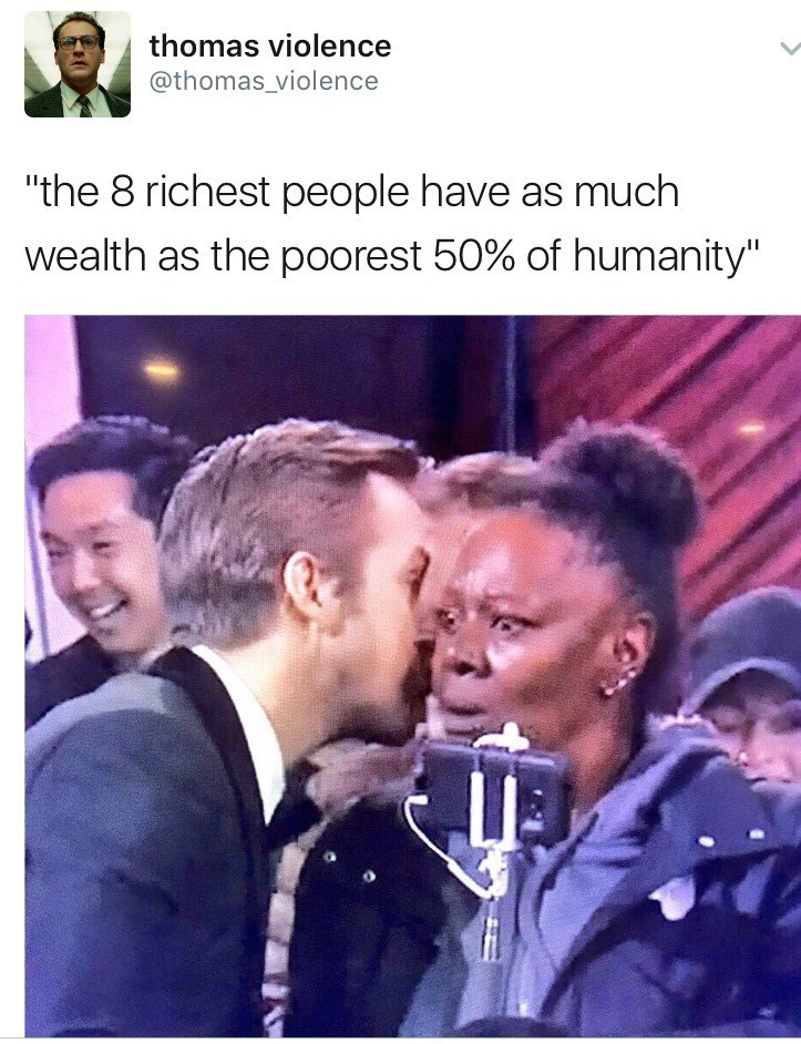 "Photo caption - thomas violence @thomas_violence ""the 8 richest people have as much wealth as the poorest 50% of humanity"""