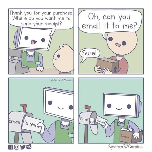 Text - for your purchase Oh, can you email it to me? Thank you Where do you want me to send your receipt? Sure! System32Comics Span Email Email Receip ipt Spam System32Comics wER TOON