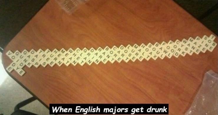 Lace - PI MAZE WANE NE K M LURE OSE ARE RIN LAN WHET MEAN V When English majors get drunk UNK DYE