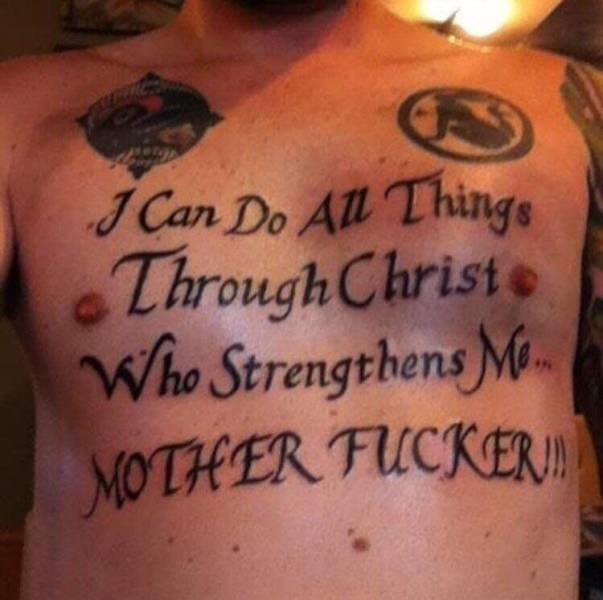 Tattoo - J Can Do All Things Through Christ Who Strengthens Mi MOTHER FUCKER