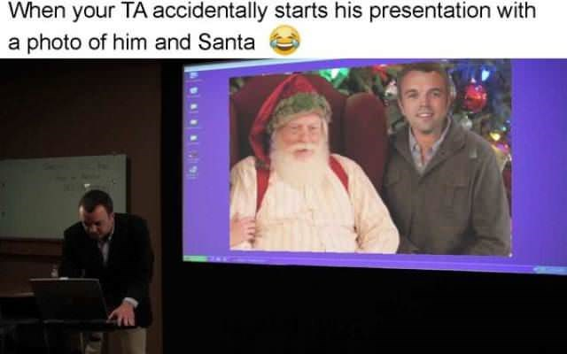 News - When your TA accidentally starts his presentation with a photo of him and Santa