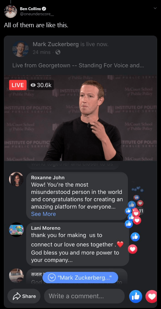 Text - Ben Collins @oneunderscore All of them are like this. Mark Zuckerberg is live now. 24 mins Live from Georgetown -- Standing For Voice and... rC SERVI fPublic Policy O30.6k LIVE McCourt School Public Policy INSTITUTE nd PUBL Public Poicy McCo INSTITUTE OF POLIT PUBLIC SERVIL INSTITUTE OF POLITICS PUSLIC seRvicE McCourt School f Public Policy McCourt School Public Palicy TITUTE OF POLIT PUBLIC SERVI INSTITUTE OF POLITIC PUBLIC SERVIC McCourt School McCourt School wond togetrner anu cioser t