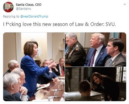 Community - Santa Claus, CEO @Santalnc Replying to @realDonaldTrump I f cking love this new season of Law & Order: SVU.