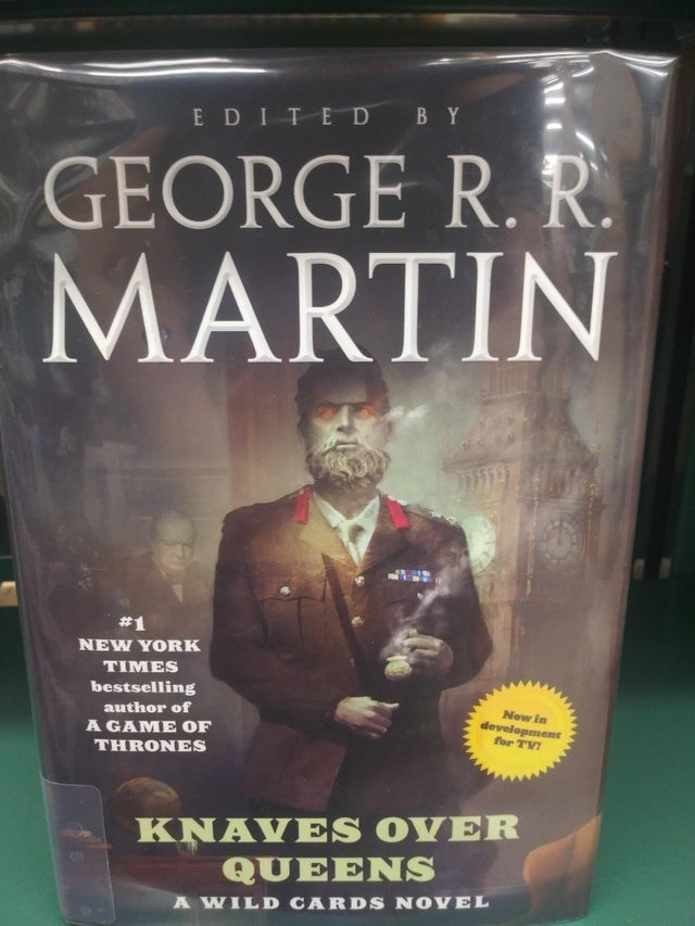Novel - EDITE D BY GEORGE R. R. MARTIN #1 NEW YORK TIMES bestselling Now in development for TV! author of A GAME OF THRONES KNAVE S OVER QUEENS AWILD CARDS NOVEL