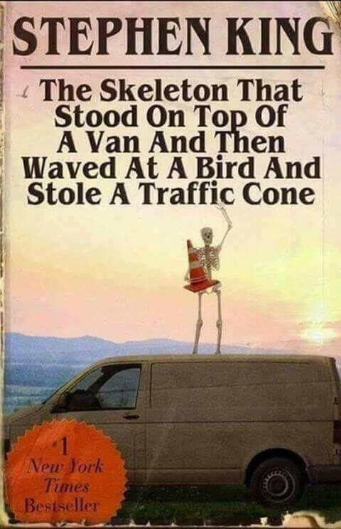 Motor vehicle - STEPHEN KING The Skeleton That Stood On Top Of A Van And Then Waved At A Bird And Stole A Traffic Cone 1 New York Times Bestseller
