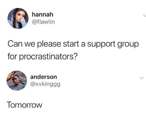 Funny meme about procrastinating, funny tweet